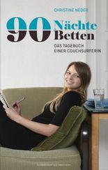 90 Nächte, 90 Betten: Das Tagebuch einer Couchsurferin