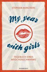 My Year With Girls: Tagebuch eines Mädchenschwarms
