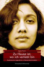 Zu Hause ist, wo ich verliebt bin: Ausländische Jugendliche in Deutschland