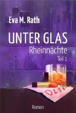 Unter Glas - Rheinnächte: (Teil 1)