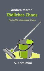 Tödliches Chaos - 5. Krimimini: Ein Fall für Kommissar Krohn