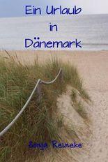 Ein Urlaub in Dänemark