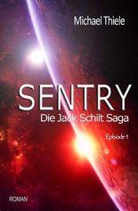Sentry - Die Jack Schilt Saga