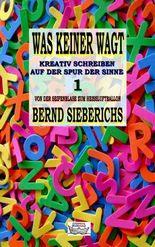 WAS KEINER WAGT - Kreativ Schreiben Auf Der Spur Der Sinne 1
