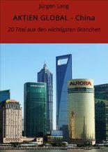 AKTIEN GLOBAL - China: 20 Titel aus den wichtigsten Branchen