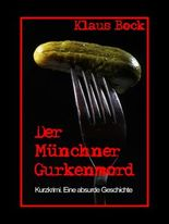 Der Münchner Gurkenmord