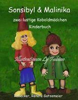 Sonsibyl und Malinika: Zwei kleine Koboldmädchen