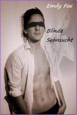 Blinde Sehnsucht