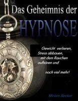 Das Geheimnis der Hypnose
