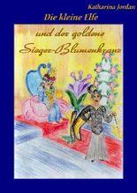 Die kleine Elfe und der goldene Sieger-Blumenkranz