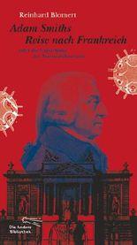 Adam Smiths Reise nach Frankreich oder die Entstehung der Nationalökonomie