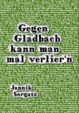 Gegen Gladbach kann man mal verlier'n