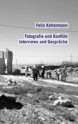 Fotografie und Konflikt: Interviews und Gespräche