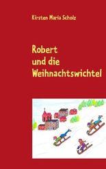 Robert und die Weihnachtswichtel