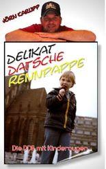 Delikat-Datsche-Rennpappe     Die DDR mit Kinderaugen
