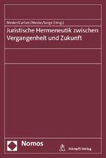 Juristische Hermeneutik zwischen Vergangenheit und Zukunft