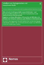 Altruistische Rechtsgeschäfte sowie Methoden- und Rezeptionsdiskussionen im deutsch-lusitanischen und internationalen Rechtsverkehr