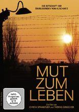 Mut zum Leben – Die Botschaft der Überlebenden von Auschwitz