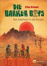 Die Barker Boys. Band 1: Das Geheimnis in den Bergen