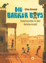 Die Barker Boys. Band 2: Schatzsuche in der Geisterstadt