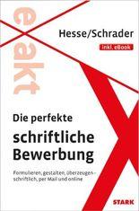 Hesse/Schrader: EXAKT - Die perfekte schriftliche Bewerbung + eBook