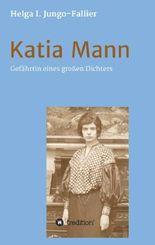 Katia Mann – Gefährtin eines grossen Dichters
