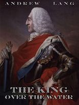 The King Over The Water: Extended Annotated Edition