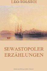 Sewastopoler Erzählungen: Vollständige Ausgabe mit allen drei Teilen