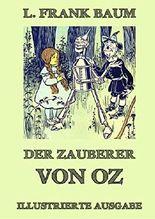 Der Zauberer von Oz: Vollständige Ausgabe mit über 20 Illustrationen