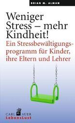 Weniger Stress – mehr Kindheit!