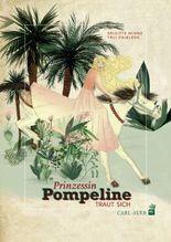 Prinzessin Pompeline traut sich