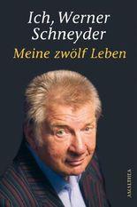 Ich, Werner Schneyder