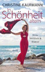 In Schönheit altern - Eros, Weisheit und Humor
