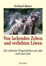 Lachende Zebras und verliebte Löwen