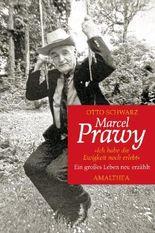 Marcel Prawy - Ich habe die Ewigkeit noch erlebt