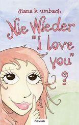 """Nie wieder """"I love you"""" ?"""