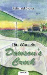 Dawson's Creek - Die Wurzeln
