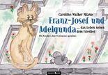 Franz-Josef und Adelgunda ... das Leben neben dem Friedhof
