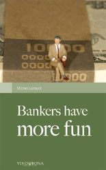 Bankers have more fun