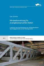Mindestbewehrung für zwangbeanspruchten Beton: Festlegung unter Berücksichtigung der erhärtungsbedingten Spannungsgeschichte und der Bauteilgeometrie