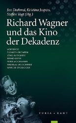 Richard Wagner und das Kino der Dekadenz