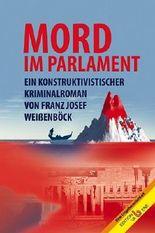 Mord im Parlament: Ein Kriminalroman