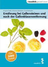 Ernährung bei Gallensteinen und nach der Gallenblasenentfernung