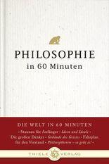 Philosophie in 60 Minuten