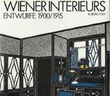 Wiener Interieurs. Entwürfe 1900/1915