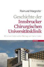 Geschichte der Universitätsklinik für Chirurgie Innsbruck seit 1869