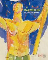 Max Weiler. Die großen Werke