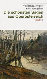Die schönsten Sagen aus Oberösterreich
