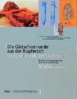 Die Gletschermumie aus der Kupferzeit