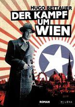 Der Kampf um Wien: Ein Roman vom Tage